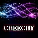 Cheeeechy